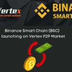 Binance Smart Chain (BSC) to be launched on Vertex P2P Market