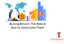 Buying Bitcoin: The Risks & How to Overcome Them
