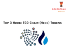 Top 3 Huobi ECO Chain (Heco) Tokens