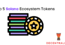 Top 5 Crypto Tokens in the Solana Ecosystem