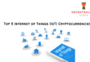 Top 5 Internet of Things (IoT) Cryptocurrencies