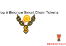 Top 6 Binance Smart Chain Tokens