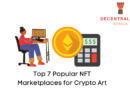 Top 7 Popular Marketplaces for NFTs, Crypto Art & Digital Collectibles