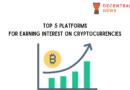Top 5 Platforms to Earn Interest on Digital Assets